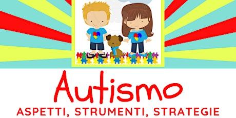 Autismo: aspetti, strumenti, strategie biglietti