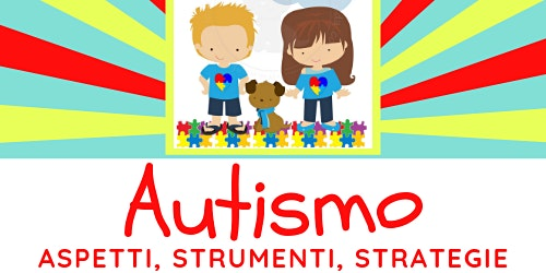 Autismo: aspetti, strumenti, strategie