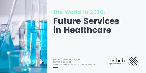 The World in 2030: Future Services in Healthcare