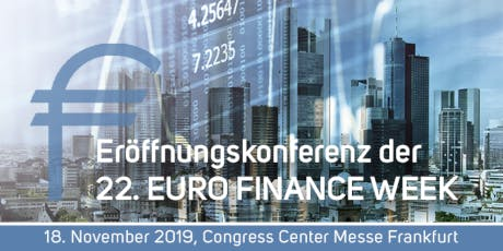 EURO FINANCE WEEK - Eröffnungskonferenz/ Opening Conference - 18 November 2019 Tickets