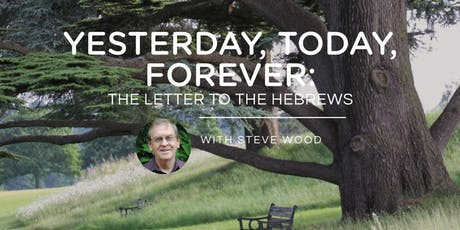 YESTERDAY, TODAY, FOREVER: The Letter to the Hebrews 2020 tickets