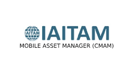 IAITAM Mobile Asset Manager (CMAM) 2 Days Virtual Live Training in Canada tickets