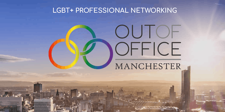Out Of Office - LGBT Networking Manchester 20 August 2019 tickets