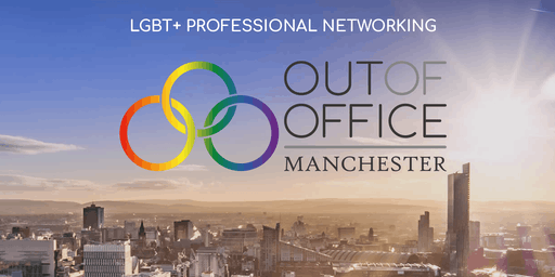 Out Of Office - LGBT Networking Manchester 20 August 2019