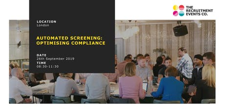 Automated Screening: Optimising Compliance - The Recruitment Events Co. September 26th tickets