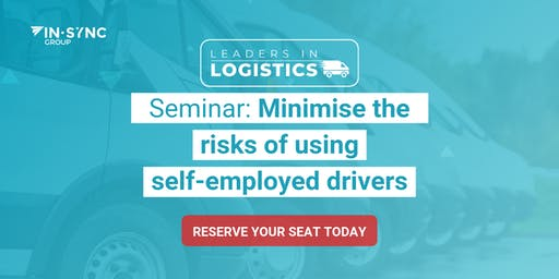Seminar: Minimise the risks of  using self-employed drivers