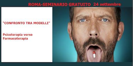[ROMA] Seminario Gratuito: Psicoterapia e Farmacoterapia confronto tra modelli biglietti