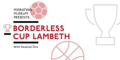 Borderless Cup Lambeth - Free Football & Basketball Tournament