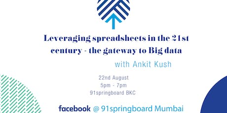 Leveraging spreadsheets in the 21st century - the gateway to Big data tickets