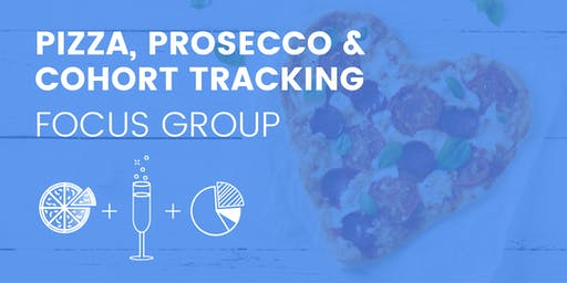 Pizza, Prosecco and Cohort Tracking