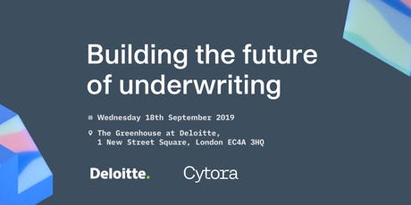 Cytora and Deloitte: Building the future of commercial underwriting tickets