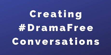 Creating #DramaFree Conversations tickets