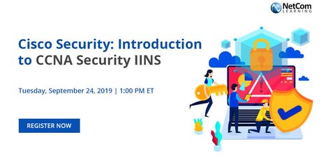 Webinar - Cisco Security: Introduction to CCNA Security IINS tickets