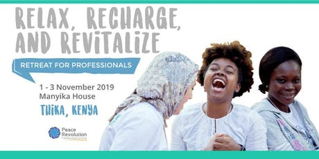 RELAX, RECHARGE, AND REVITALIZE RETREAT FOR PROFESSIONALS (Nairobi, Kenya) tickets
