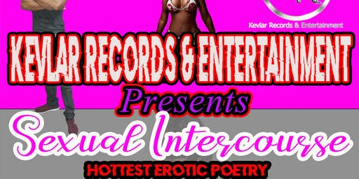 Sexual Intercourse (Erotic Poetry Hosted BY:Kevlar Records & Entertainment)
