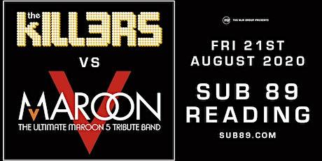 Maroon V vs The Kill3rs (Sub89, Reading) tickets