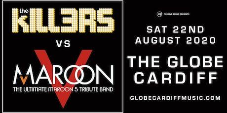 Maroon V vs The Kill3rs (The Globe, Cardiff) tickets