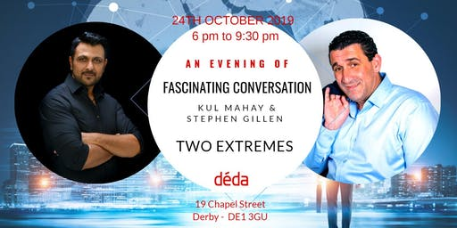 TWO EXTREMES - An Evening of Fascinating Conversation