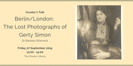 Curator's Talk: Berlin/London: The Lost Photographs of Gerty Simon tickets