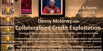 Danny Moloney talks 'Collateralised Credit Exploitation' in defence of those who cannot defend themselves