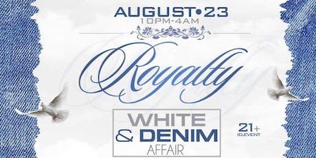 ROYALTY THE DENIM & WHITE AFFAIR tickets