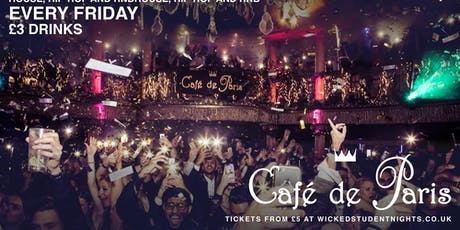 Wicked Student Nights every Friday at Cafe de Paris tickets