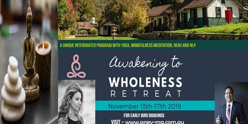 Awakening to Wholeness Retreat with Yoga, Mindfulness Meditation, Reiki and NLP