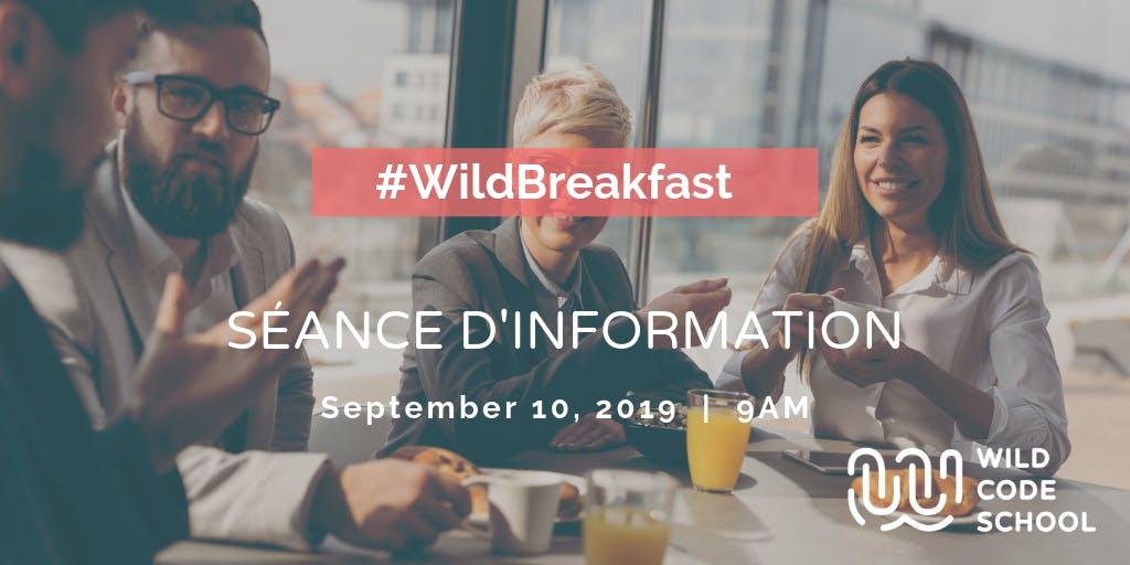 Wild Breakfast - Séance d'information à la Wild Code School