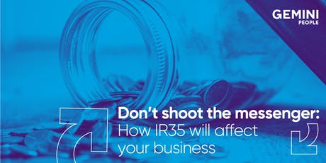 Don't shoot the messenger: How IR35 will affect your business tickets