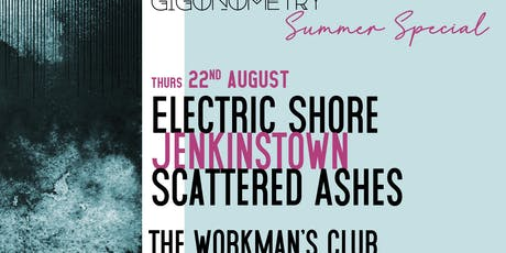 Gigonometry Presents... Summer Special #2.1 with Electric Shore, Jenkinstown & Scattered Ashes tickets