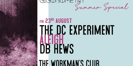 Gigonometry Presents... Summer Special #2.2 with The DC Experiment, Aleigh, DB Hews tickets