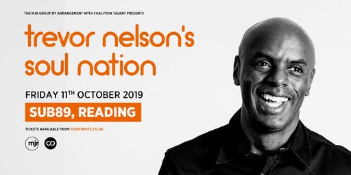 Trevor Nelson's Soul Nation (Sub89, Reading)
