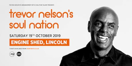 Trevor Nelson's Soul Nation (Engine Shed, Lincoln) tickets