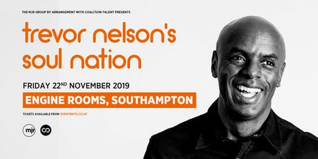 Trevor Nelson's Soul Nation (Engine Rooms, Southampton) tickets