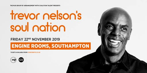 Trevor Nelson's Soul Nation (Engine Rooms, Southampton)