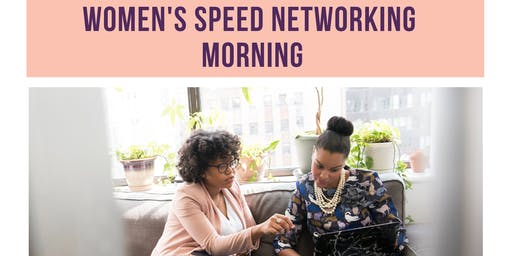WOMEN'S SPEED NETWORKING   MORNING