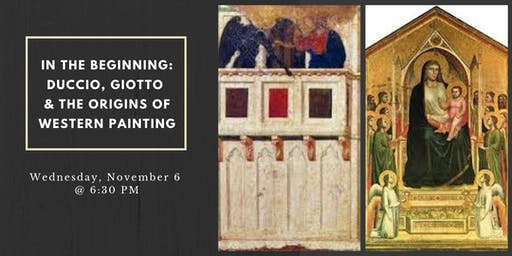 In the Beginning: Duccio, Giotto and the Origins of Western Painting