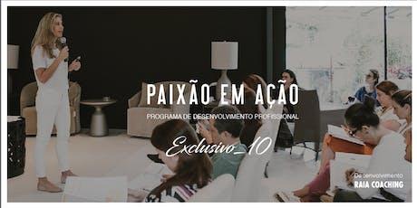 PAIXÃO EM AÇÃO EXCLUSIVO 10 Programa de Desenvolvimento Profissional ingressos