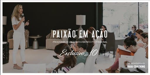 PAIXÃO EM AÇÃO EXCLUSIVO 10 Programa de Desenvolvimento Profissional