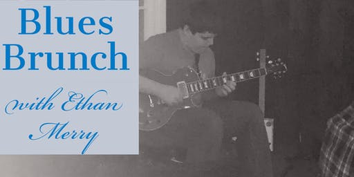 Blues Brunch with Ethan Merry