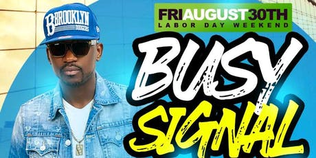 LABOR DAY WEEKEND BUSY SIGNAL & DJ NORIE PLAYING LIVE AT MARACAS IN QNS NY tickets