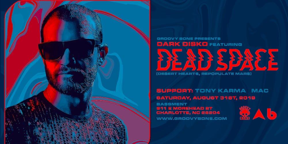 Groovy Bone Presents: Dark Disko feat  Dead Space (Repopulate Mars)