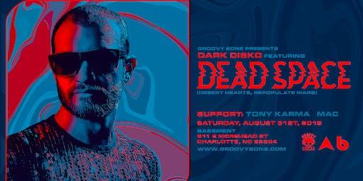 Groovy Bone Presents: Dark Disko feat. Dead Space (Repopulate Mars)