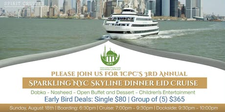 ICPC 3rd Annual Sparkling NYC Skyline Dinner Eid Cruise tickets