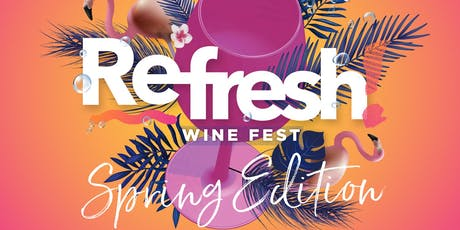 REFRESH! Wine Fest - Spring Edition 2019 entradas