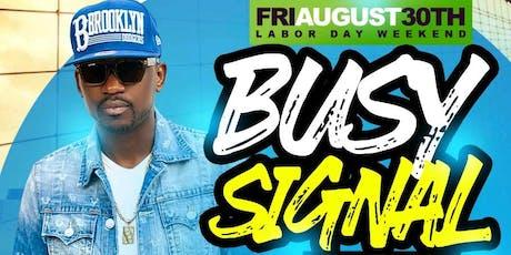 BUSY SIGNAL & DJNORIE LIVE IN MARACAS LABOR DAY WEEKEND 8/30 tickets