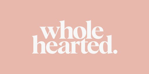 Wholehearted - Live 1 day event