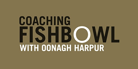 Coaching Fishbowl: Oonagh Harpur tickets