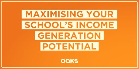 Maximising your School's Income Generation Potential tickets