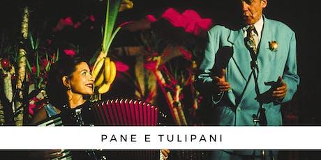Movie Night: Pane and tulipani tickets
